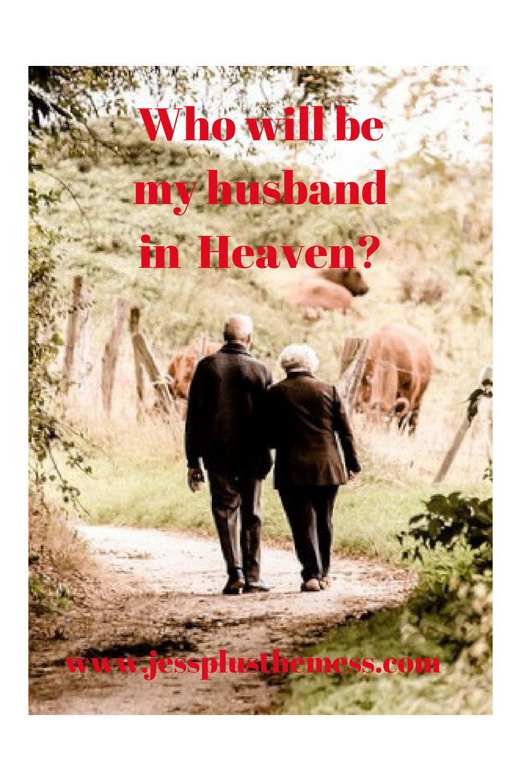 Who will be my husband in Heaven?