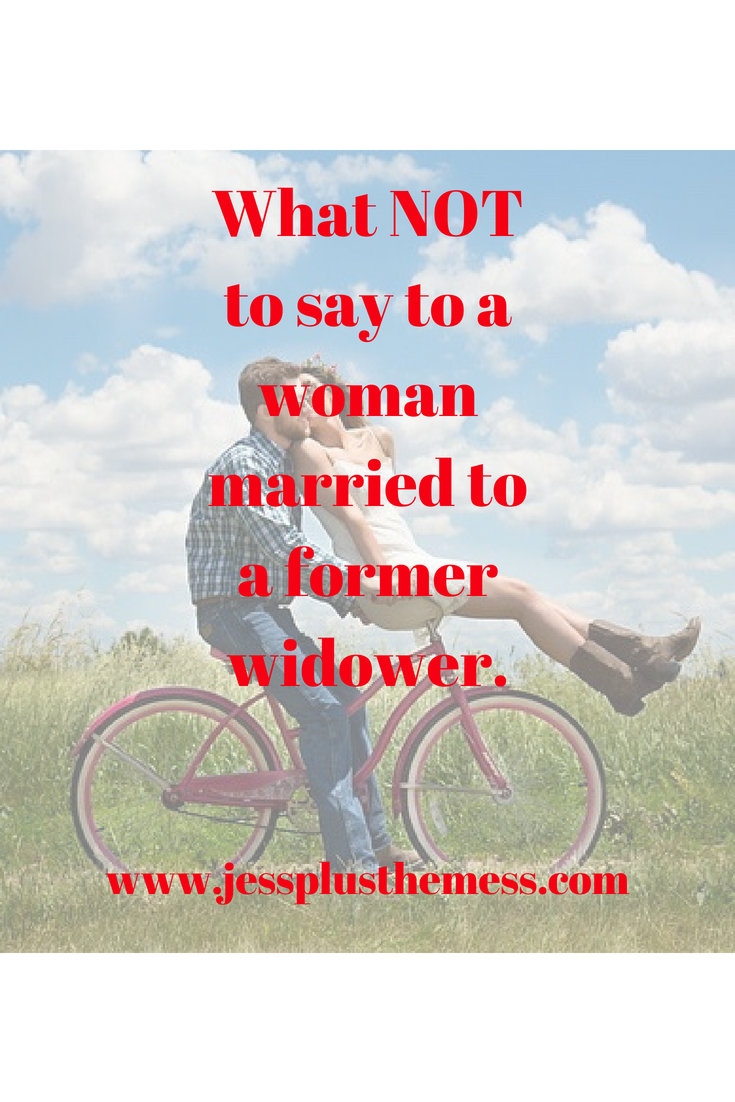 What NOT to say to a woman married to a former widower