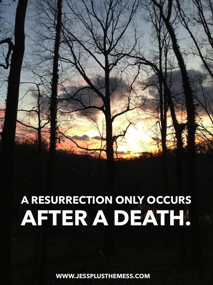 A Resurrection Only Occurs After A Death.